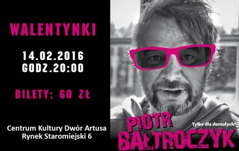 Piotr Bałtroczyk na Walentynki