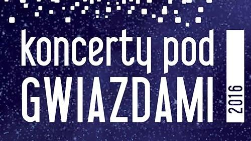 Koncerty pod Gwiazdami 2016